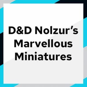 Dungeons and Dragons Nolzors marvellous miniatures