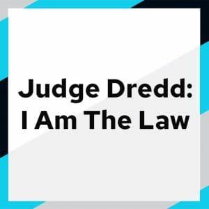 Judge Dredd I Am The Law